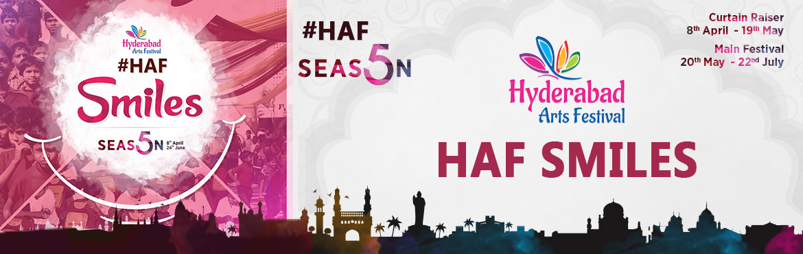 Book Online Tickets for HAF Smiles, Hyderabad. HAF SMILES Date: Saturday, 11th June 2016Venue: Ohri\'s Baseraa, S D Road, SecunderabadTime: 11AM OnwardsWebsite: www.hyderabadartsfestival.com   Hyderabad Arts Festival, is organising HAF Smiles on the 11th June 2017 at Hote