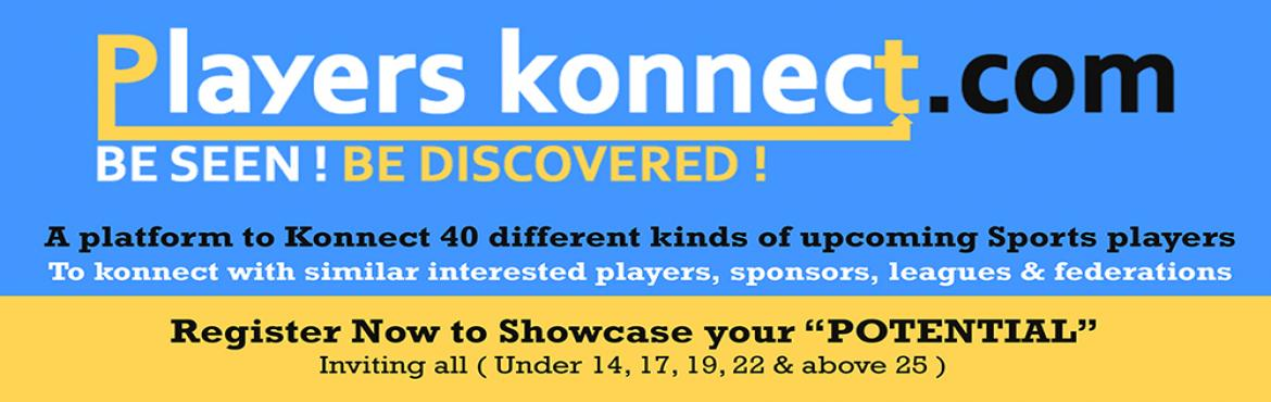 Book Online Tickets for Players Konnect, Hyderabad. please sign up www.Playerskonnect.com www.Playerskonnect.com( India Govt Recogized portal for All sports Players - and it is going international ) Upcoming players & Existing players who want to make big - And Go International !! This