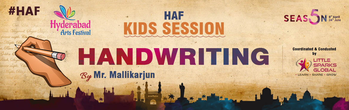 Book Online Tickets for HAF - Handwriting, Hyderabad. Handwriting - 15th April 2017 By Mallikarjun Venue: Pamper Kids \