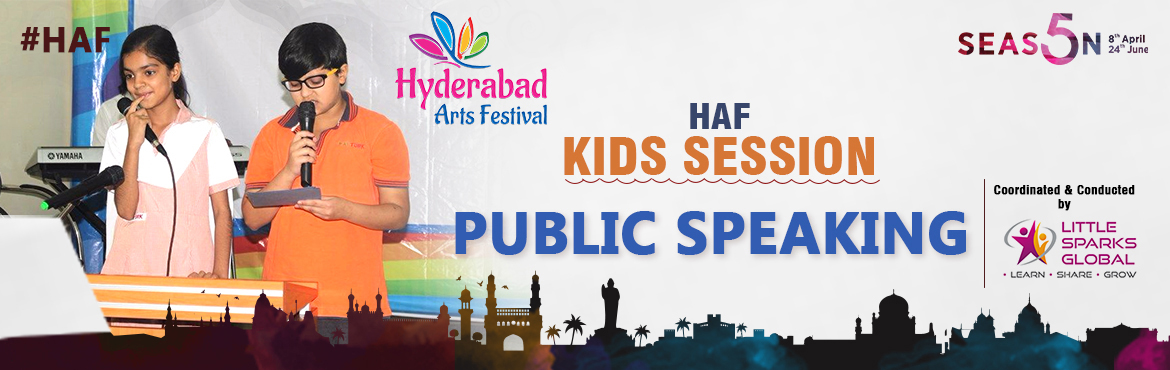 Book Online Tickets for HAF - Public Speaking, Hyderabad. Public Speaking - 29th April 2017 By J C Phanindra Venue: Pampered Kidz As children grow, they have to face the real world and the one who manages to grab attention is the one who makes a mark. Therefore, public speaking is a skill that every child m