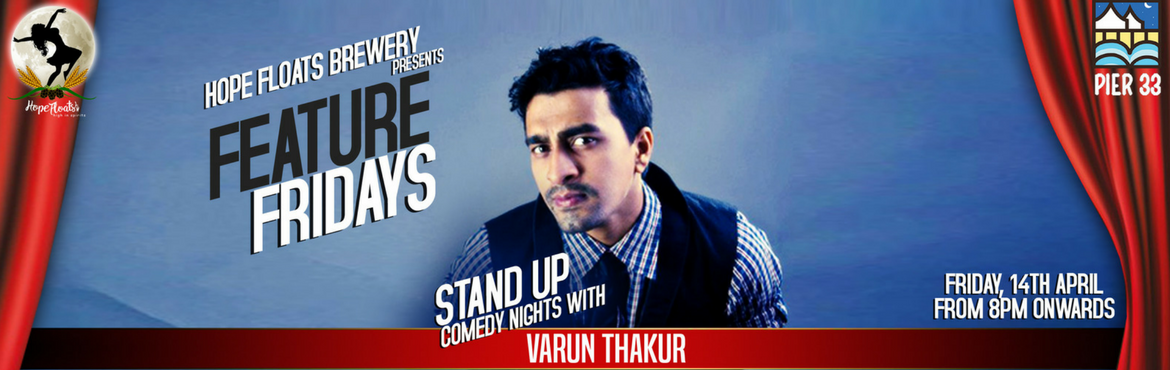 Friday Features Stand Up Comedy by Varun Thakur