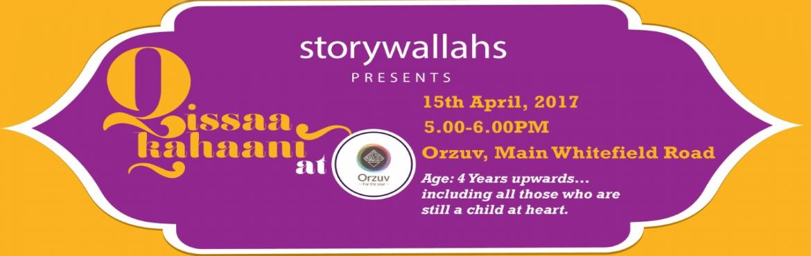 Book Online Tickets for Qissaa-Kahaani at Orzuv by Storywallahs, Bengaluru. There was a time, not too long ago, when holidays used to be full of fun and stories. Stories that fascinated us and made us laugh; we could imagine the characters coming alive as the stories unfolded; stories that gave us a glimpse of the past and t