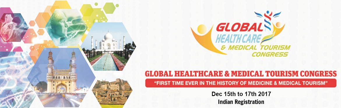 Global Healthcare And Medical Tourism Congress 2017 - Indian