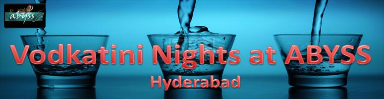 Vodkatini Night at Abyss Hyderabad