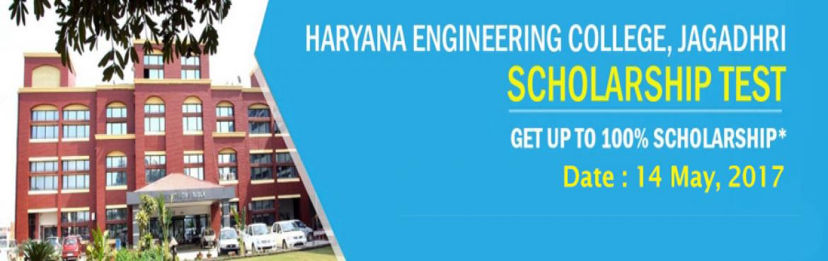 Book Online Tickets for Scholarship Test For Admission To B - Te, Jagadhri. Scholarship test for admission to B-Tech, BBA, MBA courses will held on 14th May 2017 in Haryana Engineering College, Jagadhri, Yamunanagar.  Visit below link for registration http://hec.edu.in/index.php/pages/registration