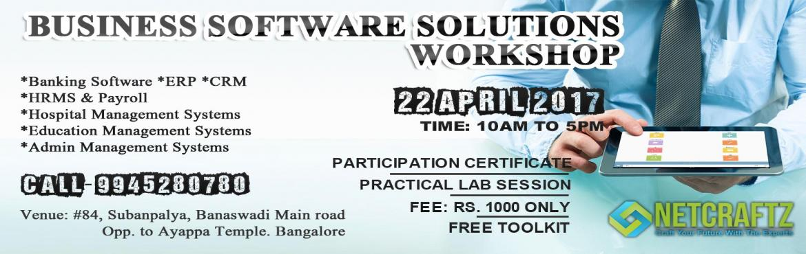 Book Online Tickets for Business Software Solutions Workshop, Bengaluru. Overview of the WorkshopOne day Workshop on Business Software Solutions like, ERP, CRM, HRM, Banking and many more. The primary aim of the workshop is to introduce you to various Business Softwares and to keep it very interactive and practical.Compan