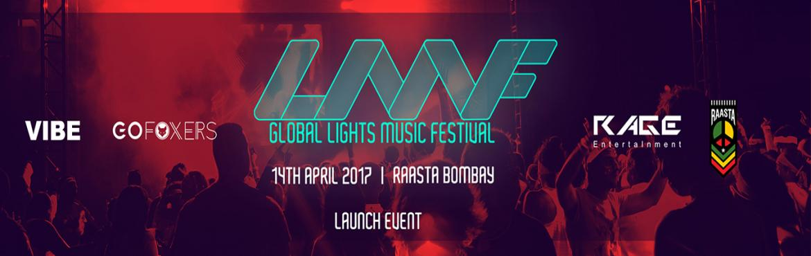 Book Online Tickets for GLOBAL LIGHTS MUSIC FESTIVAL, Mumbai. Global Lights Music Festival - Launch Event14th April 2017Raasta, Khar, MumbaiFeaturing - Neyha Tolani & DorekoAbout Lights Music Festival:Redefining clubbing experience, Global Lights Music is an experience, It includes a lot of interactive ligh