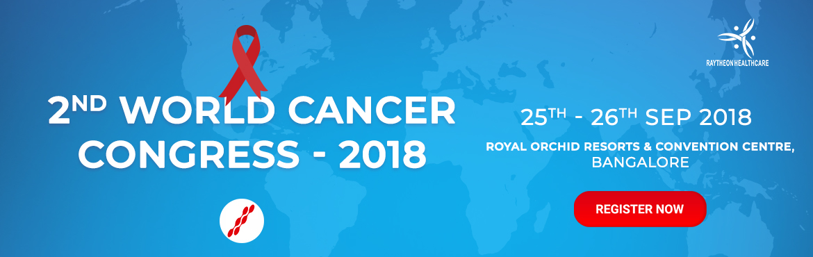 Book Online Tickets for 2nd World Cancer Congress - 2018, Bengaluru.  The 2nd World Cancer Congress - 2018 maximizes the opportunity to interact with and learn from your peers from across the country and across the globe it held with the discussions of Breast Cancer, Adolescents and Young Adults with Cancer, Adva