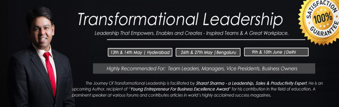 Book Online Tickets for Transformational Leadership Workshop Mul, Mumbai. Transformational Leadership Learn How To Empower, Enable and Create An Inspired Teams & A Great Workplace. Introduction: Modern day leaders are trapped between constant demand of scaling up the business and build high performance teams that can o