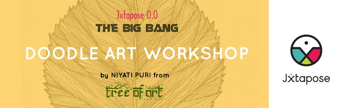 Book Online Tickets for Jxtapose 0.0 : The Big Bang :: Doodle Ar, Hyderabad. Art is a reflection of you and how you see things around you. Doodling is a style where you create simple drawings that can have either concrete representational or abstract meanings. Niyati Puri from the Tree of Art will be holding a Doodle Art Work