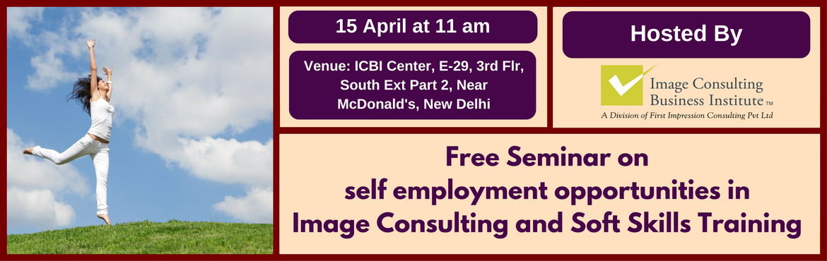 Seminar on Self Employment Opportunities in Image Consulting and Soft Skills Training (15-April, Delhi)