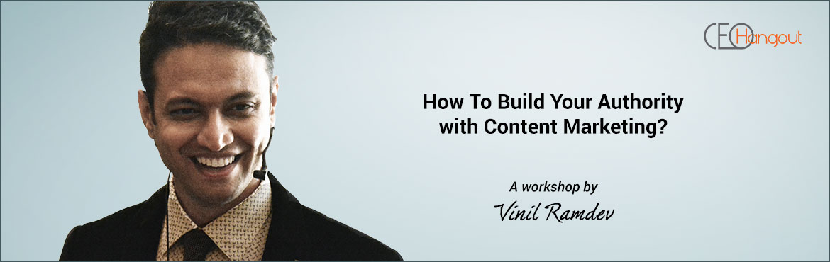 How To Build Your Authority with Content Marketing