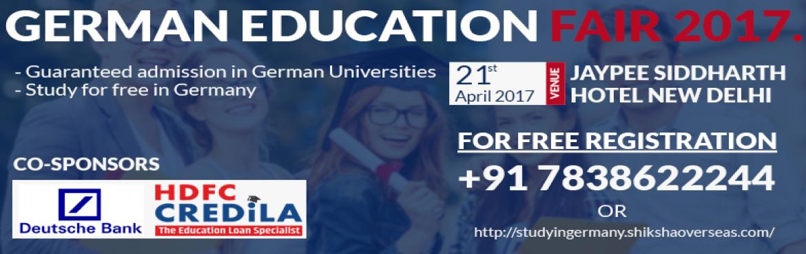 Book Online Tickets for German Education Fair 2017, NewDelhi.  Meet German University Representatives Study for Free in the 3rd Most Sought-After Destination in the World Get Free Counselling sessions Get on-the-spot Profile Evaluation Special Visa Process Guidance First 20 registrations receive a gift voucher