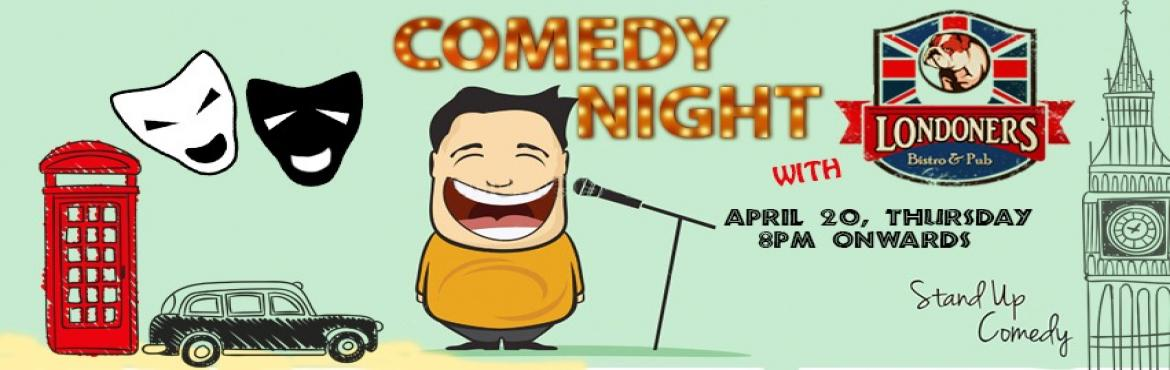 Comedy Night on 20th April, 8pm onwards at Londoners Bistro Pub