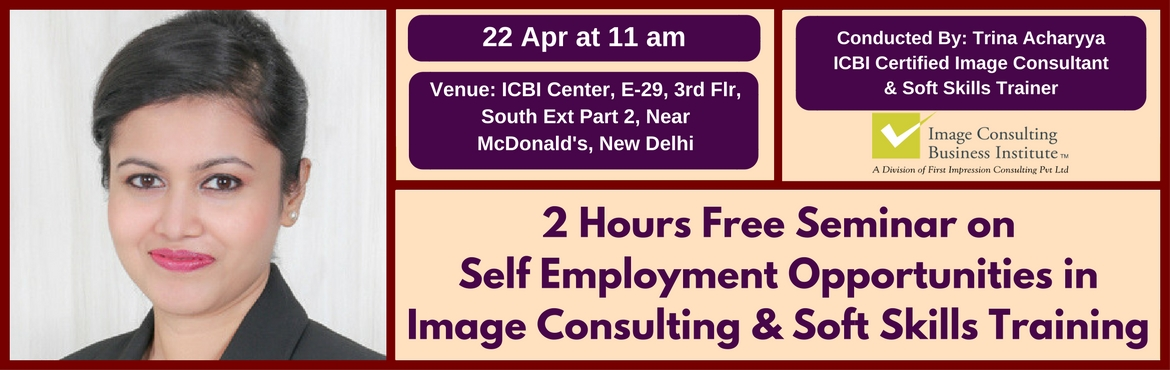 Self Employment Opportunities in Image Consulting and Soft Skills Training (22-Apr, Delhi)