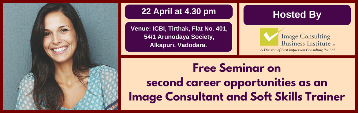 Seminar on Second Career Opportunities as an Image Consultant and Soft Skills Trainer (22-April, Vadodara)