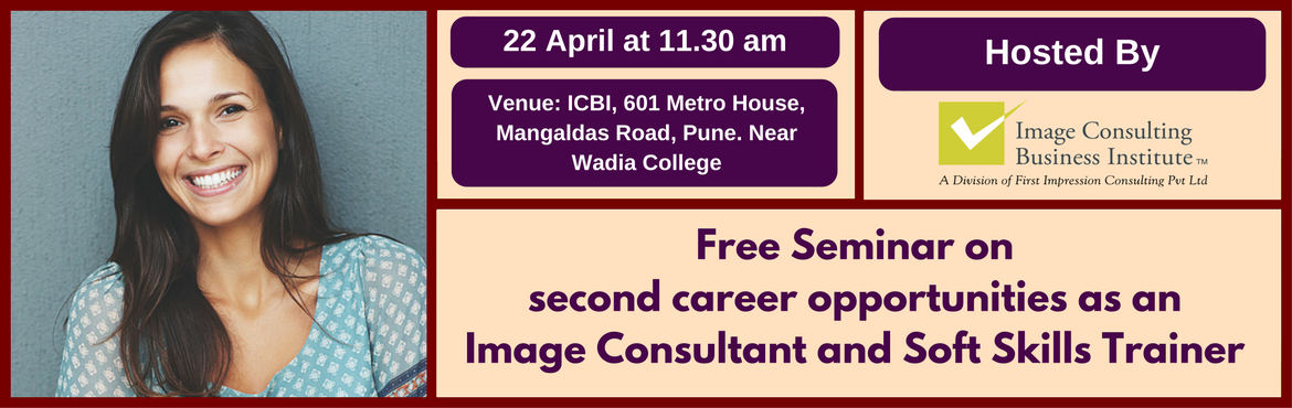 Book Online Tickets for Seminar on Second Career Opportunities a, Pune. You could be on sabbatical, a home maker or someone who may not be finding current employment fulfilling and rewarding enough and looking out for self-employment opportunities as a second career. ICBI offers world class courses in Image Consulting an