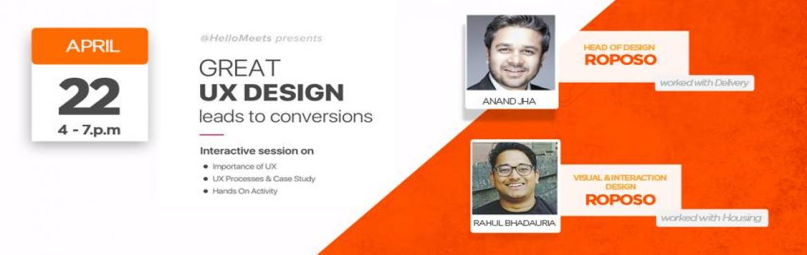 Book Online Tickets for Good UX Design Leads To Conversions, NewDelhi.   About the Speakers -   Anand Jha     Currently positioned as Head of Design at Roposo.     He manages product and communication design functions at Roposo and helps shape the product strategy and the functionality sandboxes