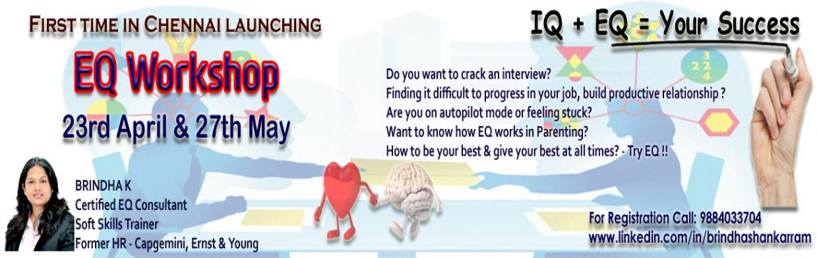 Book Online Tickets for First Time in Chennai - EQ Workshop, Chennai. What is Emotional Intelligence & EQ? Academic/ technical abilities are simply the threshold to gain an entry to a career. What makes you a star is your resilience, optimism, initiative, adaptability to change & empathy toward others. EI