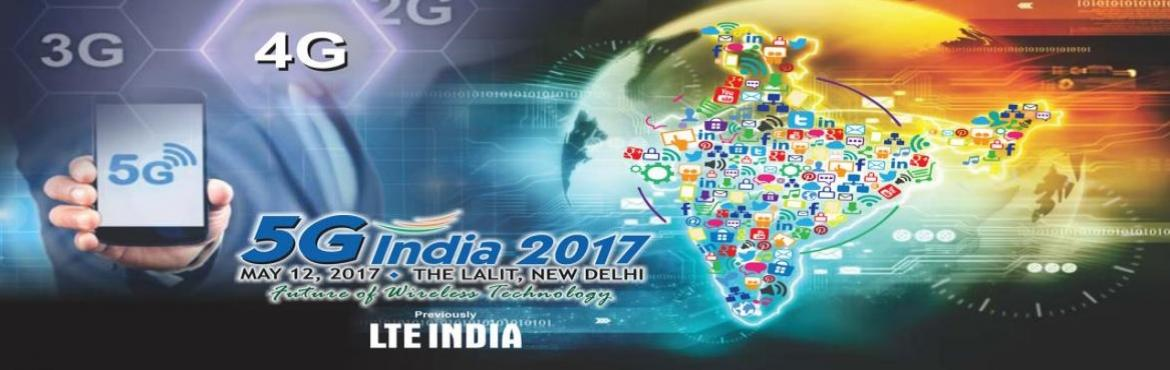 Book Online Tickets for 5G India 2017, NewDelhi.  We are pleased to inform you that Bharat Exhibitions is Organizing 5G India 2017 (Event) on 12th of May 2017 at Hotel The LaLiT, New Delhi, India. We are now happy to announce the 1st edition of 5G India 2017, International conference which wil