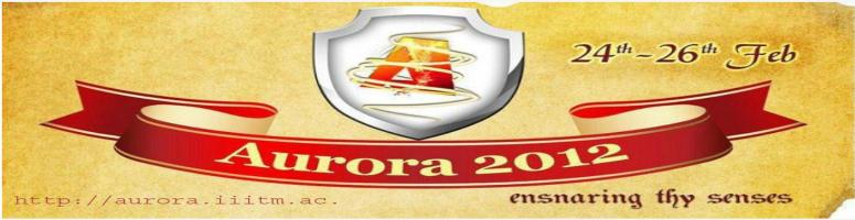 Book Online Tickets for Aurora - 2012, Gwalior.   