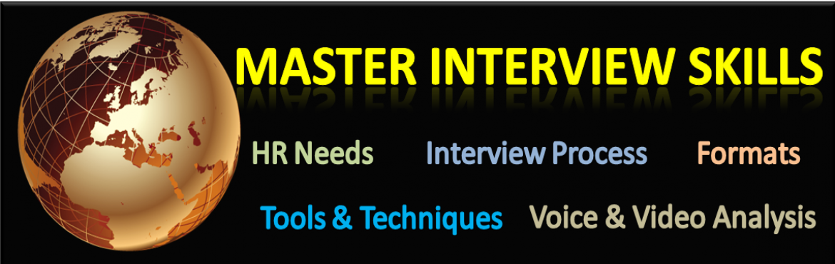 Book Online Tickets for Master Interview Skills   , Bengaluru. Master Interview Skills Equips you with necessary tools & techniques   Register For The Course - Before 31st April 2017  Avail Below Add On\'s   1 Year of follow up & advocacy, by our expert team to help memebers addre