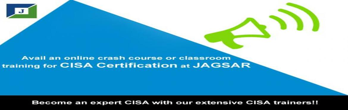 Book Online Tickets for CISA Training  Course | Jagsar Internati, Hyderabad. Jagsar International provides Certified Information Systems Auditor (CISA). CISA is a get worldwide acquiring having uniform certification standard, the certification has a high degree of visibility and recognition in the fields of IT security, IT au