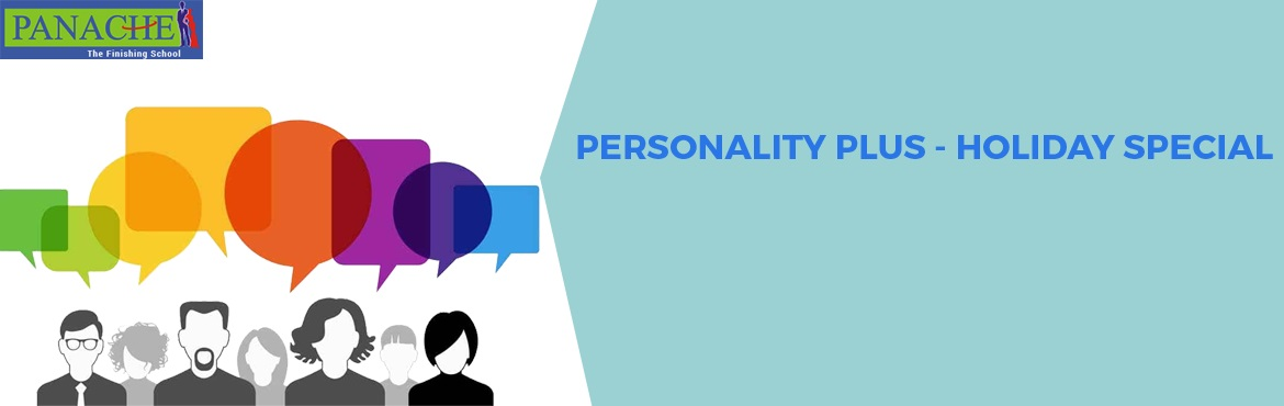 """Book Online Tickets for PERSONALITY PLUS HOLIDAY SPECIAL - Batch, Hyderabad. Age criteria for Workshop : 7-10 yrs –""""Kids Personality Plus""""  &"""