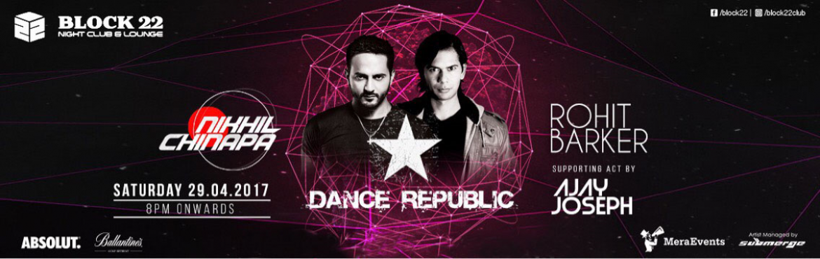 Block 22 Presents Dance Republic - Nikhil Chinapa and Rohit Barker