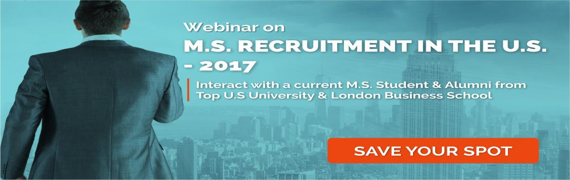 Book Online Tickets for M.S. Recruitment in the U.S. - 2017 WEBI, Kovur.   REGISTRATION MANDATORY  http://bit.ly/2oR5fGt  Why Study in the U.S ? Career Opportunities in US   Recruitment Process Internships, Research Projects Q & A    REGISTRATION MANDATORY  http://bit.ly/2oR5fGt         Join this f