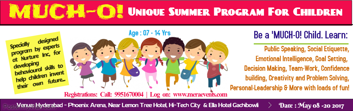 Book Online Tickets for MUCH-O Unique Summer Program, Hyderabad. MUCH-O!Is your child\'s unlimited capabilities harness program. Each child is born with unlimited capabilities. This program opens up the potential of each child and takes the child where he/she is capable of being. Created by experts in human