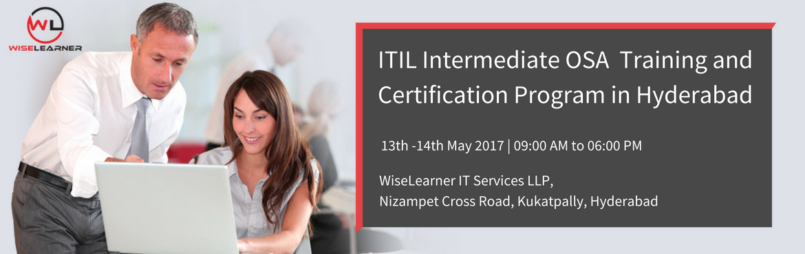 Book Online Tickets for ITIL Intermediate OSA Training and Certi, Hyderabad. OVERVIEW The Operational Support and Analysis (OSA) module is one of the qualifications in the ITIL® Service Capability work stream. The module focuses on the practical application of OSA practices in order to enable event, incident, request, pro