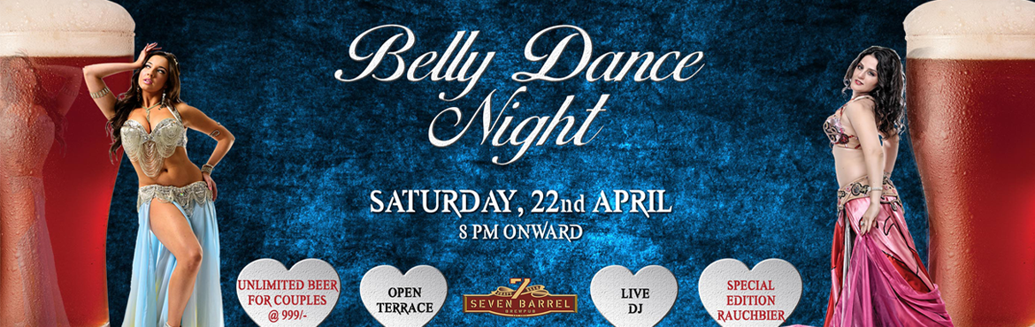 Book Online Tickets for Belly Dance Night at 7 Barrel Brew Pub 2, Gurugram. The art of Brewing & the art of Belly Dance is reaching the peak this Saturday at 7 Barrel Brew Pub. As we have 2 International Belly Dancers showcasing the most stunning performances, our Master Brewer has paird in a distinctive smoke