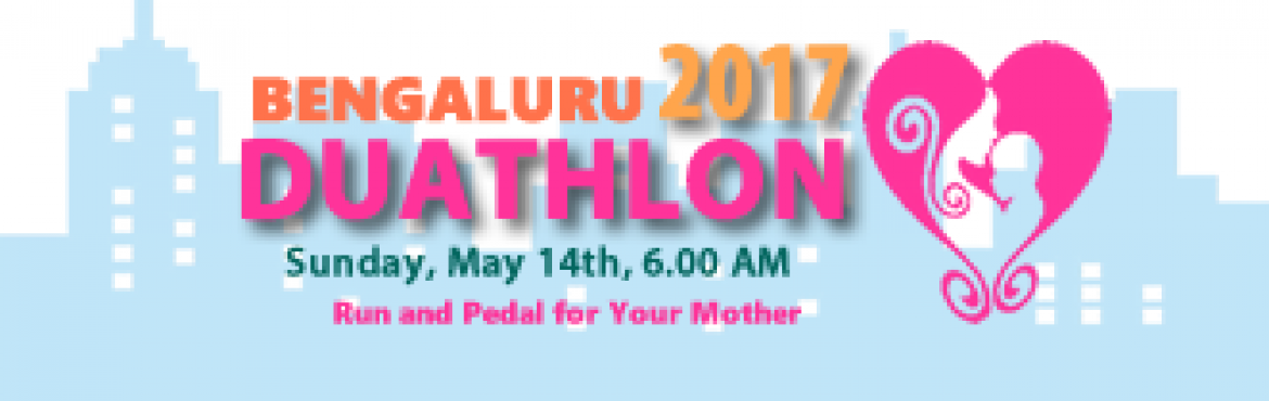 Book Online Tickets for Bangalore Duathlon, Bengaluru. Bangalore Duathlon is a endurance sport event held on occasion of mothers day. Register now to dedicate the finisher medal to your mother , a person who never stops working.