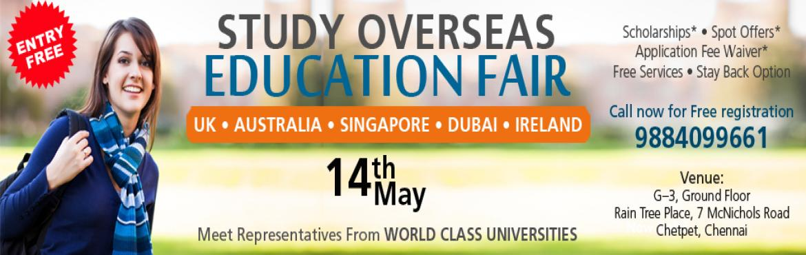 Book Online Tickets for Study Abroad Education Fair In Chennai, Chennai. Are you looking for Study Abroad in UK, Australia, Singapore, Dubai, Ireland etc.   We invite you to attend our– EDUCATION FAIR 2017 in Chennai Dated on Sunday, 14th May to explore options for higher studies abroad and interact with delega