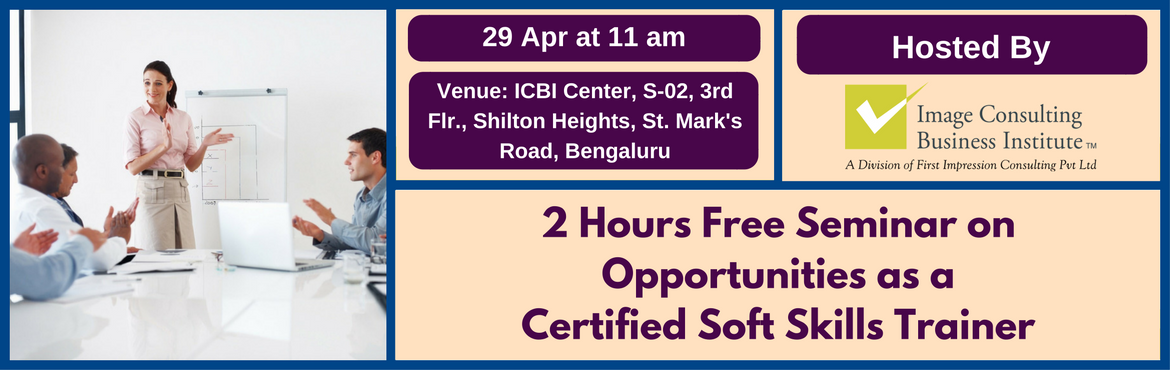 Seminar on Opportunities as a certified Soft Skills Trainer (29-April, Bengaluru St Marks Rd)