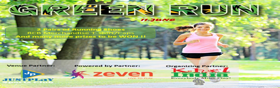 Book Online Tickets for GREEN RUN - JUNE, Bengaluru. GREEN RUN – JUNE – Powered by Zeven INTRODUCTION: KhelINDIA in association with Zeven brings you a running event driven to bring out the Athlete in you. Our Venue Partner for the Event is Just Play Sports Club. We invite everyone in &