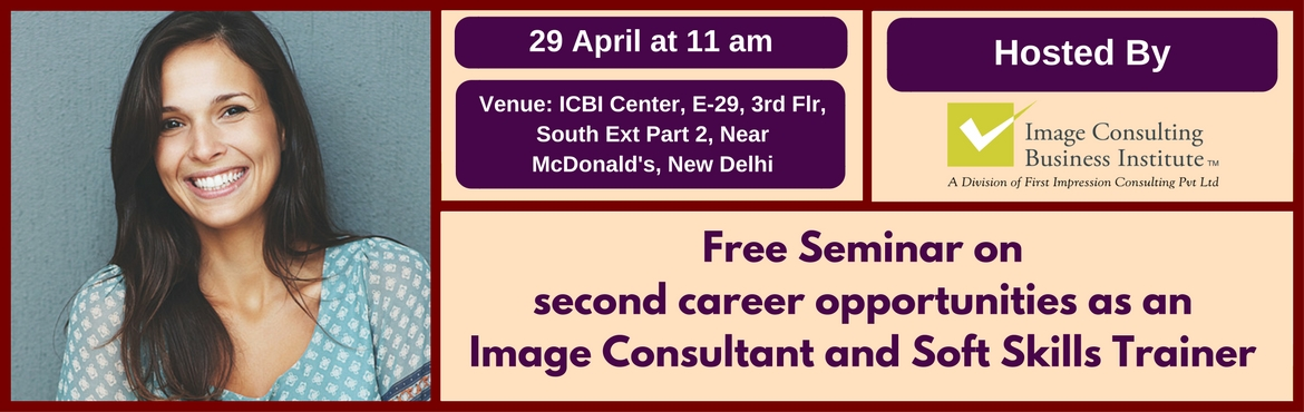Book Online Tickets for Seminar on Second Career Opportunities a, NewDelhi. You could be on sabbatical, a home maker or someone who may not be finding current employment fulfilling and rewarding enough and looking out for self-employment opportunities as a second career. ICBI offers world class courses in Image Consulting an