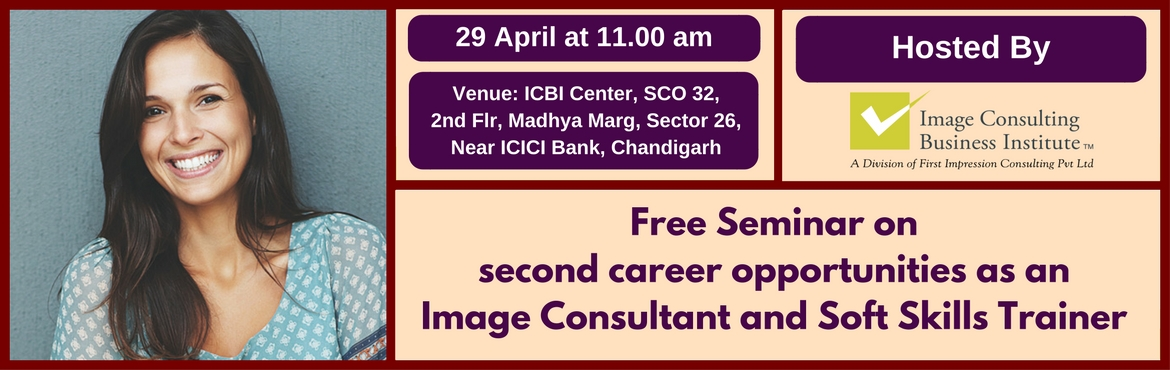 Book Online Tickets for Seminar on Second Career Opportunities a, Chandigarh. You could be on sabbatical, a home maker or someone who may not be finding current employment fulfilling and rewarding enough and looking out for self-employment opportunities as a second career. ICBI offers world class courses in Image Consulting an