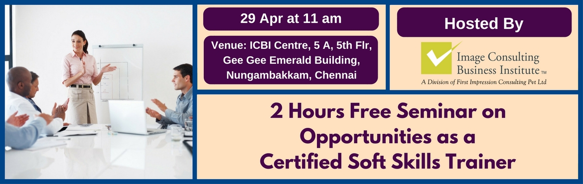 Book Online Tickets for Seminar on Opportunities as a certified , Chennai. Get the ICBI Soft Skills Trainer advantage!. ICBI offers world class modular courses in Soft Skills Training to get you started as a SQA Certified Soft Skills Trainer. Attend this 2-hours free Seminar for more details.   Get The Power of 7 &nbsp