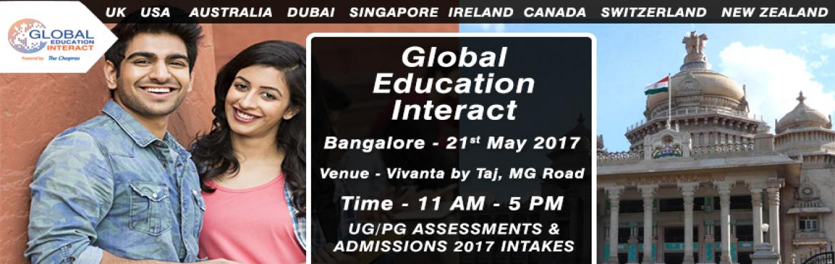 Book Online Tickets for Global Education Fair 2017 in Bangalore , Bengaluru.  The Wait is over as the biggest Global education fair of 2017 arrives in \
