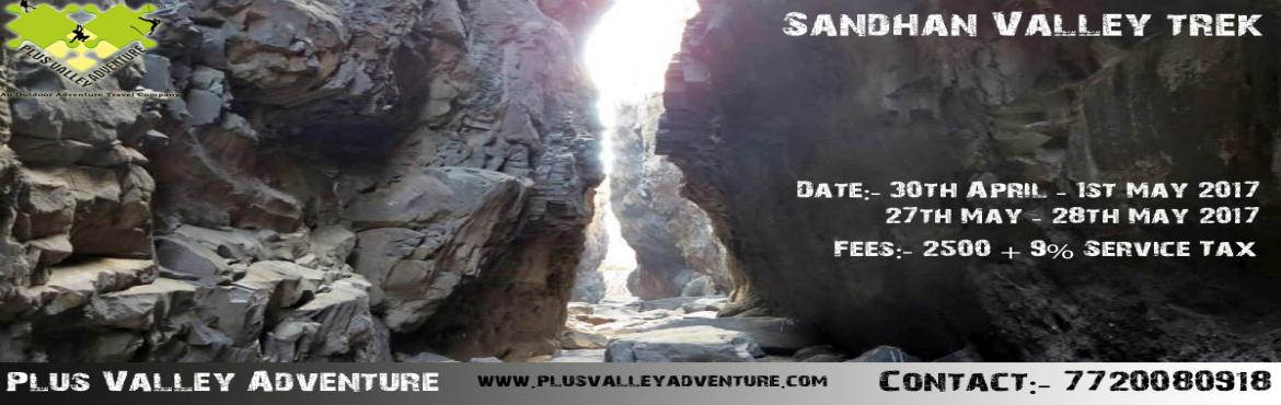 Book Online Tickets for Sandhan Valley Trek, Pune. SANDHAN VALLEY Sandhan Valley Trek is a unique experience combining adventure activities such as rappelling, trekking and many other adventure events! You will get to make a descent towards the Sandhan valley which will make for a memorable outing an