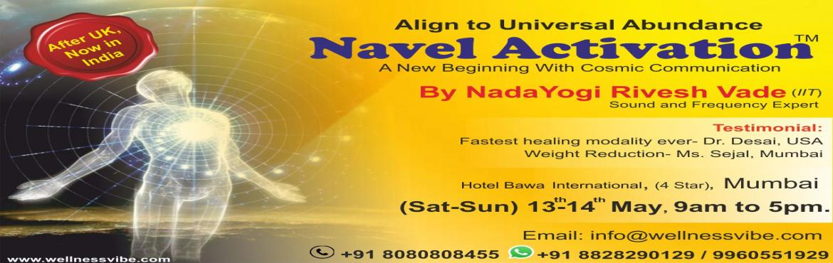 Book Online Tickets for Mumbai: DNA n NAVEL Activation for Prosp, Mumbai.  Book Your Seat with Advance Payment of Rs.3999/-Science reveals that functioning of Belly or Navel plays great role in Success & Happiness.What is Navel??We think Belly Button is Navel. But its not so. It resides in lower abdomen.We say &rd