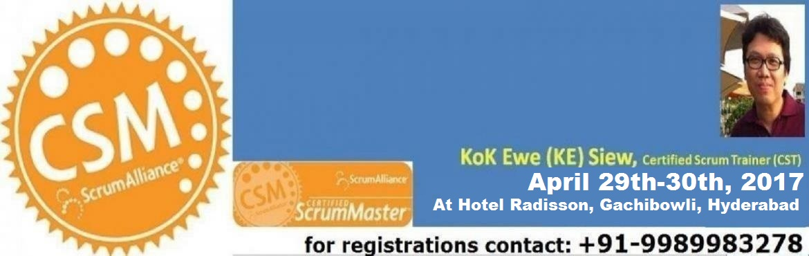 Book Online Tickets for Certified Scrum Master, Hyderabad. About The Event    Your Coach for CSM certification: Kok Ewe (\