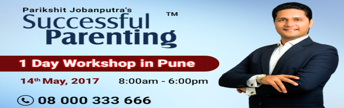 Book Online Tickets for Successful Parenting Workshop By Pariksh, Pune. Successful Parenting Workshop by Parikshit Jobanputra in the INDIA's NO:1 Parenting Program for Parents. Here you will get Practical Guidance to tackle child's Anger, Wrong Demands, Hyper-activeness. Learn how to tackle Child's TV-G