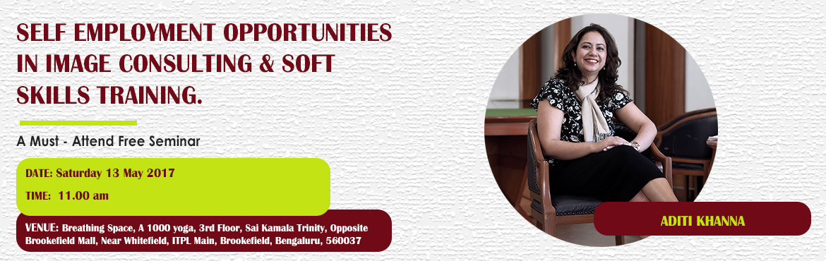 Self Employment Opportunities in Image Consulting and Soft Skills Training (13 May, ITPL Main, Brookefield, Bengaluru