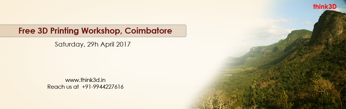 Book Online Tickets for Free 3D Printing Workshop, Coimbatore, Coimbatore. think3D is conducting a free 3D printing workshop in Coimbatore, Tamil Nadu on April 29th, 2017. This workshop is for all those inquisitive about 3D printing technology. There will be a live demo of 3D printer in action. The session is