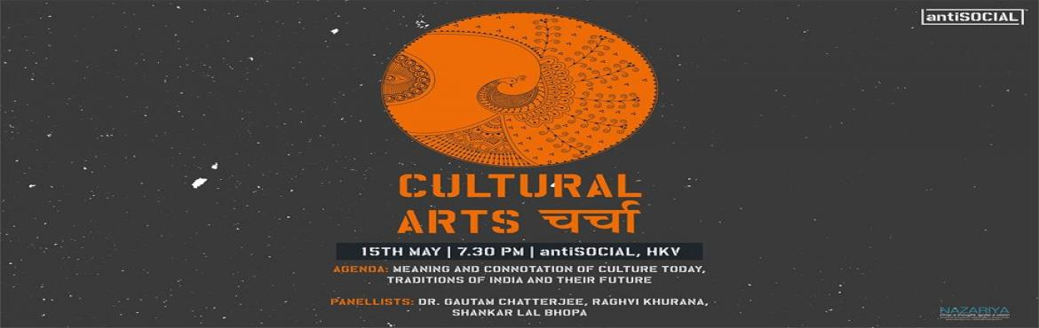 Book Online Tickets for Cultural Charcha with Nazariya at Anti-S, New Delhi.    A panel discussion on what is the meaning and connotation of culture today and how are age old traditions in India becoming extinct.Panellists:Dr. Gautam Chatterjee,Controller- Media Center at IGNCA and Advisor at Nazariya : You can know more