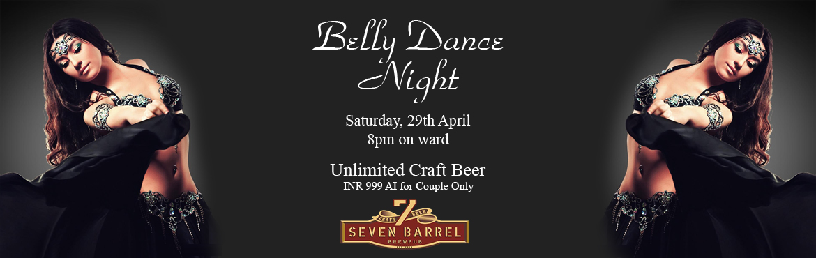 Book Online Tickets for Belly Dance Night at 7 Barrel Brew Pub 2, Gurugram. Highlights of the event:- Live Belly Dance show with 2 International Dancers - Unlimited Craft Beer package- Open dance floor with live DJ (dj Moldy Coin)- Option to sit at open terrace lounge It\'s double the fun as 7 Barrel Brew Pub presents C