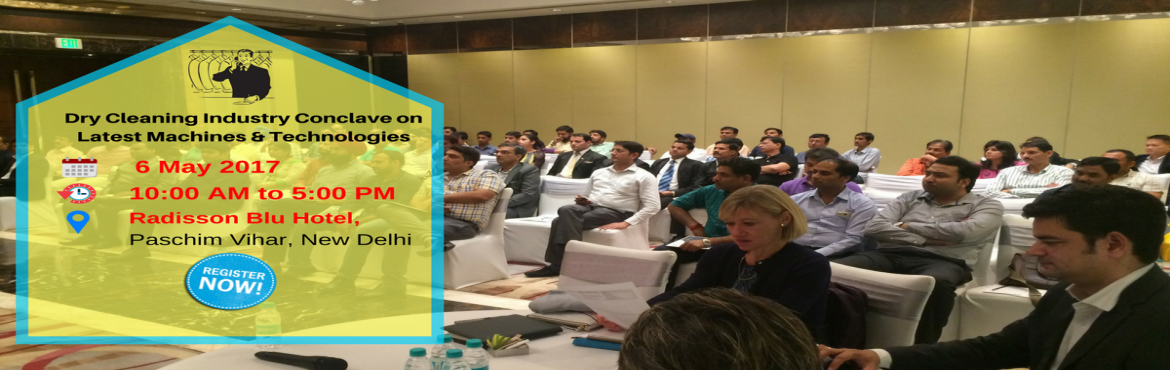 Book Online Tickets for Dry Cleaning Industry Conclave on Latest, Delhi. North India's largest Laundry and Dry Cleaning Industry Summit is going to happen in Radisson Blu Hotel, Delhi. This event is specifically designed for all the Dry Cleaners and Launderers to learn the best practices of reducing their operationa